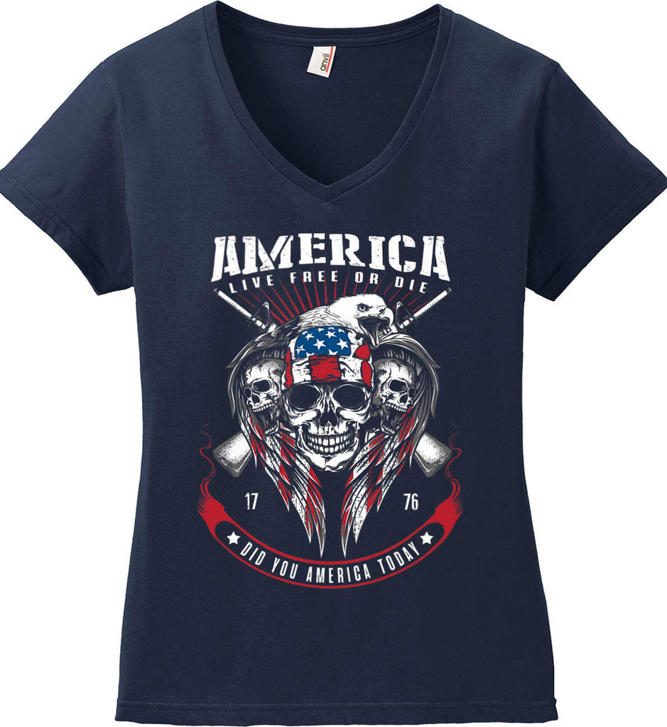 Did you America Today. 1776. Live Free or Die. Skull. Women's: Anvil Ladies' V-Neck T-Shirt.-2