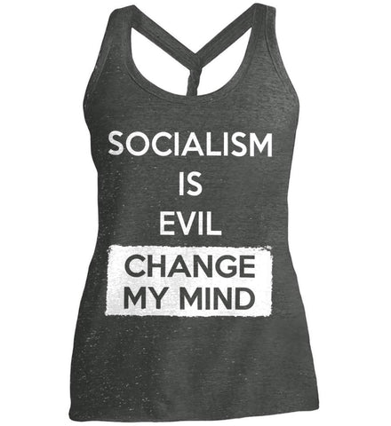 Socialism Is A Evil - Change My Mind. Women's: District Made Ladies Cosmic Twist Back Tank.