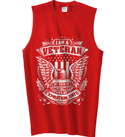 I Am A Veteran. My Oath Of Enlistment Has No Expiration Date. White Print. Gildan Men's Ultra Cotton Sleeveless T-Shirt.