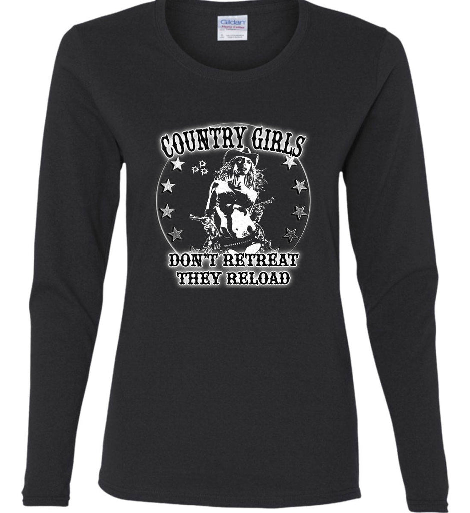 Country Girls Don't Retreat.They Reload. Women's: Gildan Ladies Cotton Long Sleeve Shirt.-1