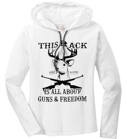 This rack is all about guns and freedom. Girls with Guns Tee. Black Print. Women's: Anvil Ladies' Long Sleeve T-Shirt Hoodie.