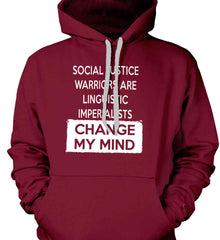 Social Justice Warriors Are Linguistic Imperialists - Change My Mind. Gildan Heavyweight Pullover Fleece Sweatshirt.