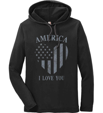 America I Love You Anvil Long Sleeve T-Shirt Hoodie.