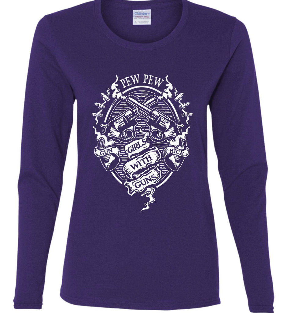 Pew Pew. Girls with Guns. Gun Chick. Women's: Gildan Ladies Cotton Long Sleeve Shirt.-10
