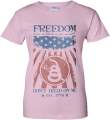 Freedom. Give me liberty or give me death. Women's: Gildan Ladies' 100% Cotton T-Shirt.