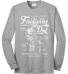 Firefighter Dad. Friendship, Freedom & Protection. White Print. Port & Co. Long Sleeve Shirt. Made in the USA..