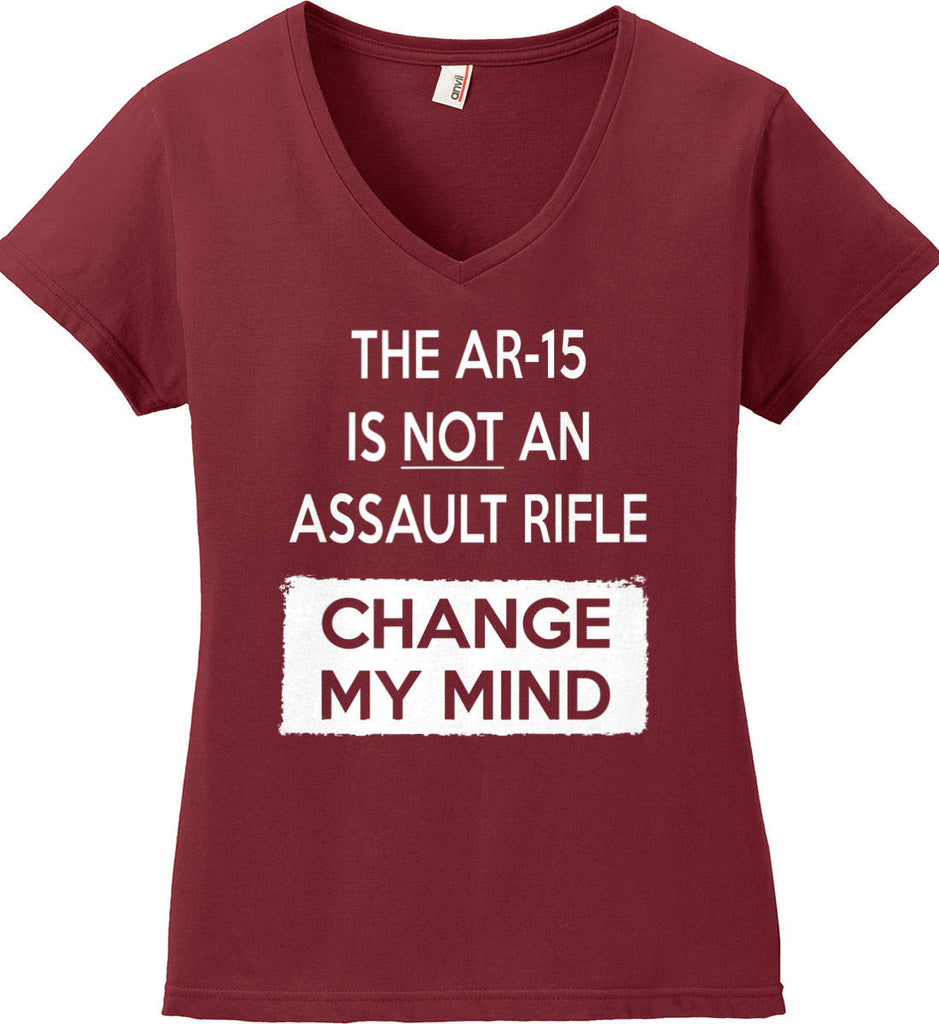 The AR-15 is Not An Assault Rifle - Change My Mind. Women's: Anvil Ladies' V-Neck T-Shirt.-1