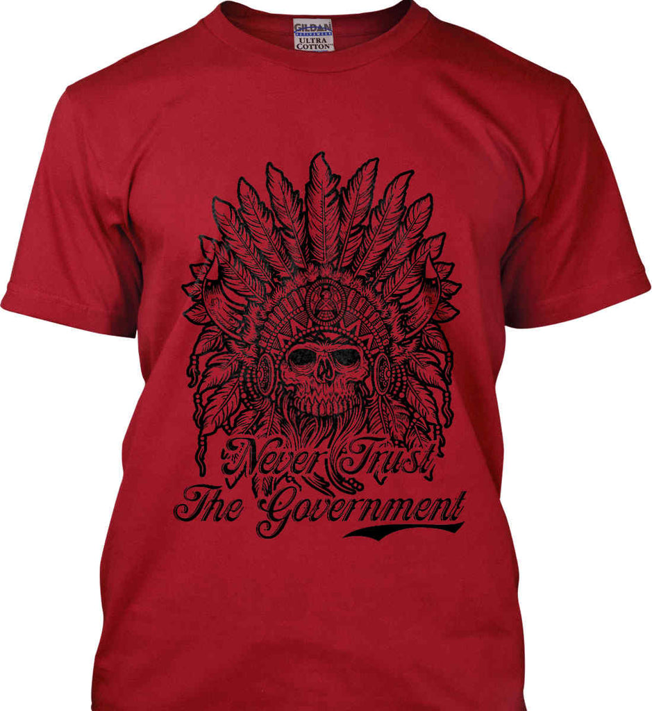 Skeleton Indian. Never Trust the Government. Gildan Tall Ultra Cotton T-Shirt.-3