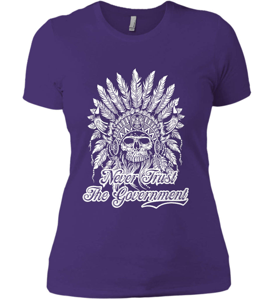Never Trust the Government. Indian Skull. White Print. Women's: Next Level Ladies' Boyfriend (Girly) T-Shirt.-10