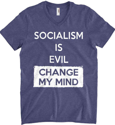 Socialism Is A Evil - Change My Mind. Anvil Men's Printed V-Neck T-Shirt.