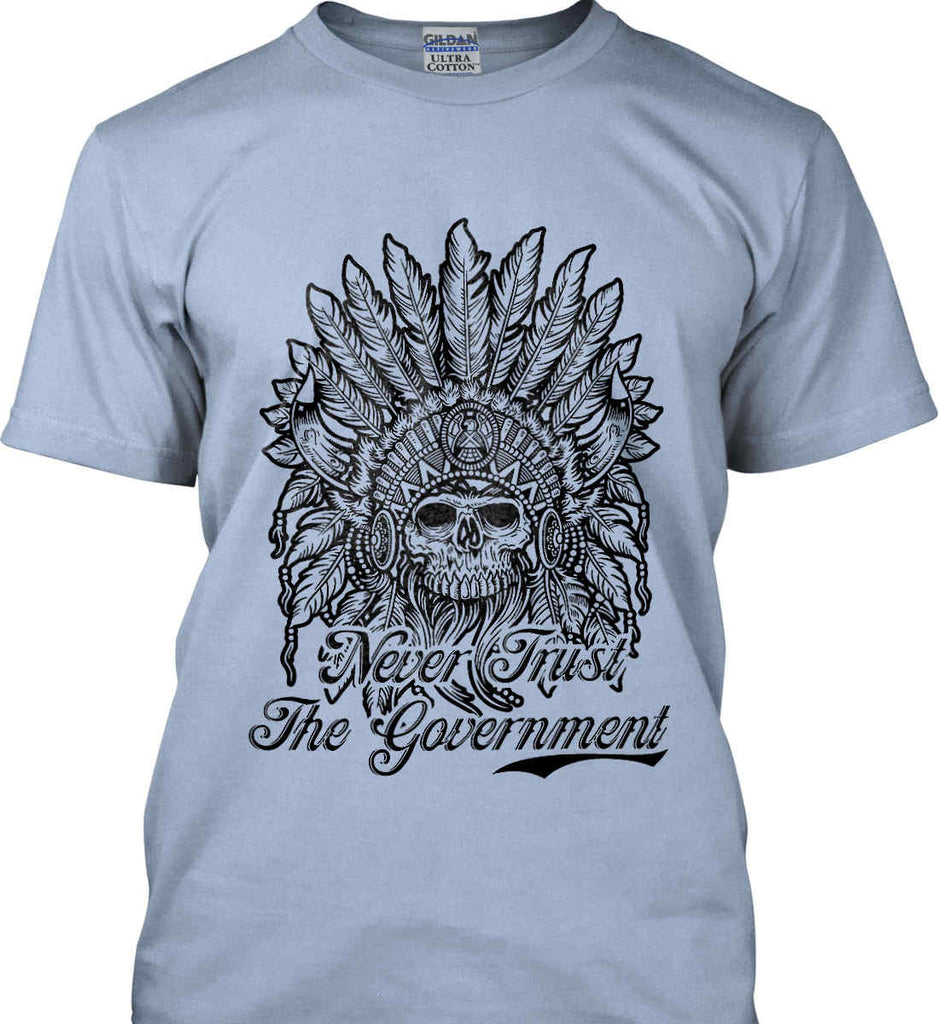 Skeleton Indian. Never Trust the Government. Gildan Ultra Cotton T-Shirt.-12