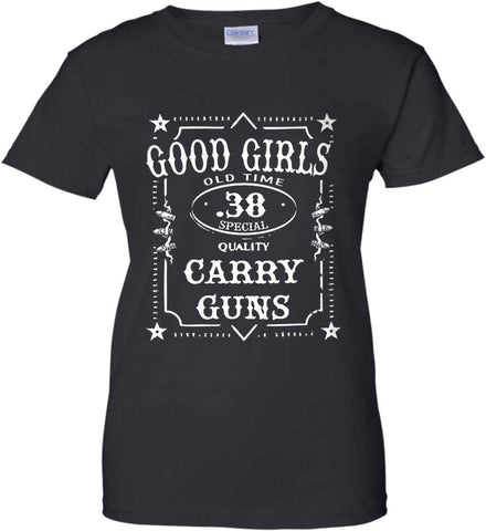Good Girls Carry Guns. 38 Special. Women's: Gildan Ladies' 100% Cotton T-Shirt.