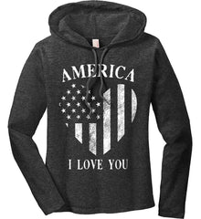 America I Love You White Print. Women's: Anvil Ladies' Long Sleeve T-Shirt Hoodie.