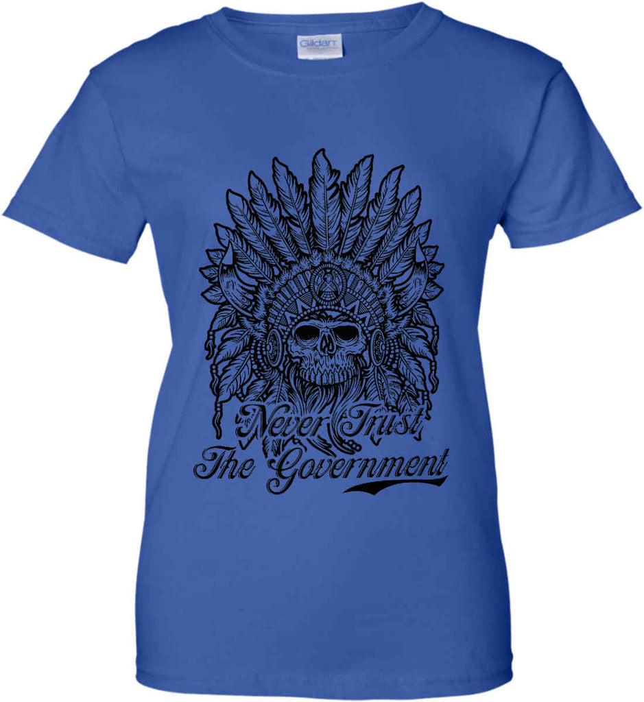 Skeleton Indian. Never Trust the Government. Women's: Gildan Ladies' 100% Cotton T-Shirt.-13