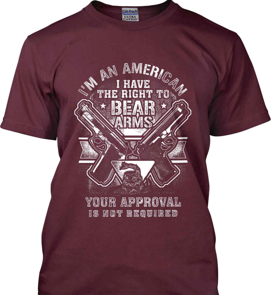 I'm An American. I Have The Right To Bear Arms. White Print. Gildan Ultra Cotton T-Shirt.-7