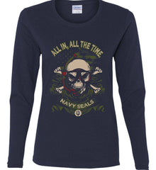 All In, All The Time. Navy Seals. Women's: Gildan Ladies Cotton Long Sleeve Shirt.