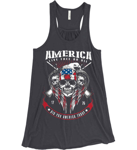 Did you America Today. 1776. Live Free or Die. Skull. Women's: Bella + Canvas Flowy Racerback Tank.