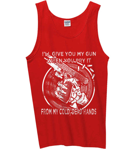 I'll Give you My Gun, When You Pry It From My Cold Dead Hands. White Print. Gildan 100% Cotton Tank Top.