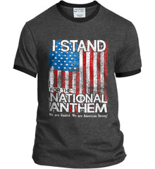 I Stand for the National Anthem. We are United. Port and Company Ringer Tee.