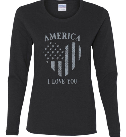 America I Love You Women's: Gildan Ladies Cotton Long Sleeve Shirt.