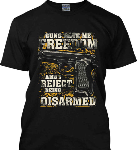 Guns Gave Me Freedom. And I reject Being Disarmed. Gildan Ultra Cotton T-Shirt.