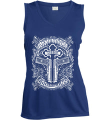 America Needs God and Guns. White Print. Women's: Sport-Tek Ladies' Sleeveless Moisture Absorbing V-Neck.