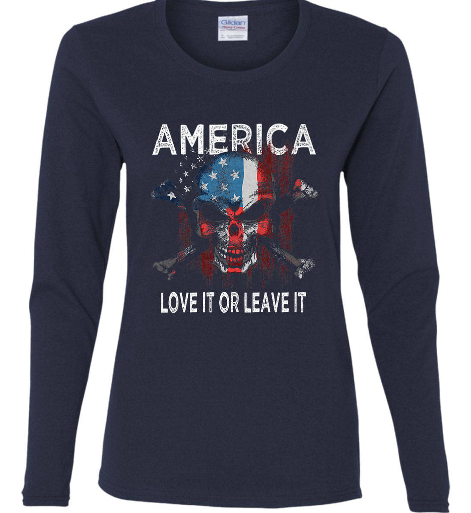 America. Love It or Leave It. Women's: Gildan Ladies Cotton Long Sleeve Shirt.-1