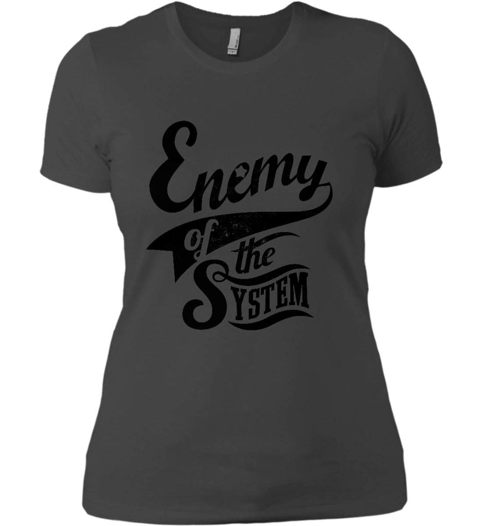 Enemy of The System. Women's: Next Level Ladies' Boyfriend (Girly) T-Shirt.-4