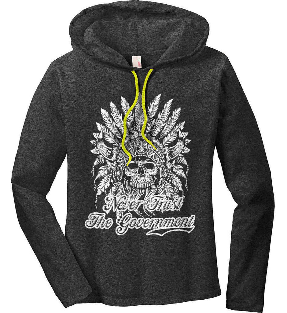 Never Trust the Government. Indian Skull. White Print. Women's: Anvil Ladies' Long Sleeve T-Shirt Hoodie.-3