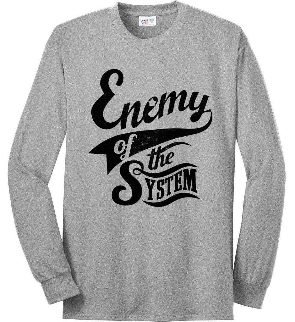 Enemy of The System. Port & Co. Long Sleeve Shirt. Made in the USA..-4