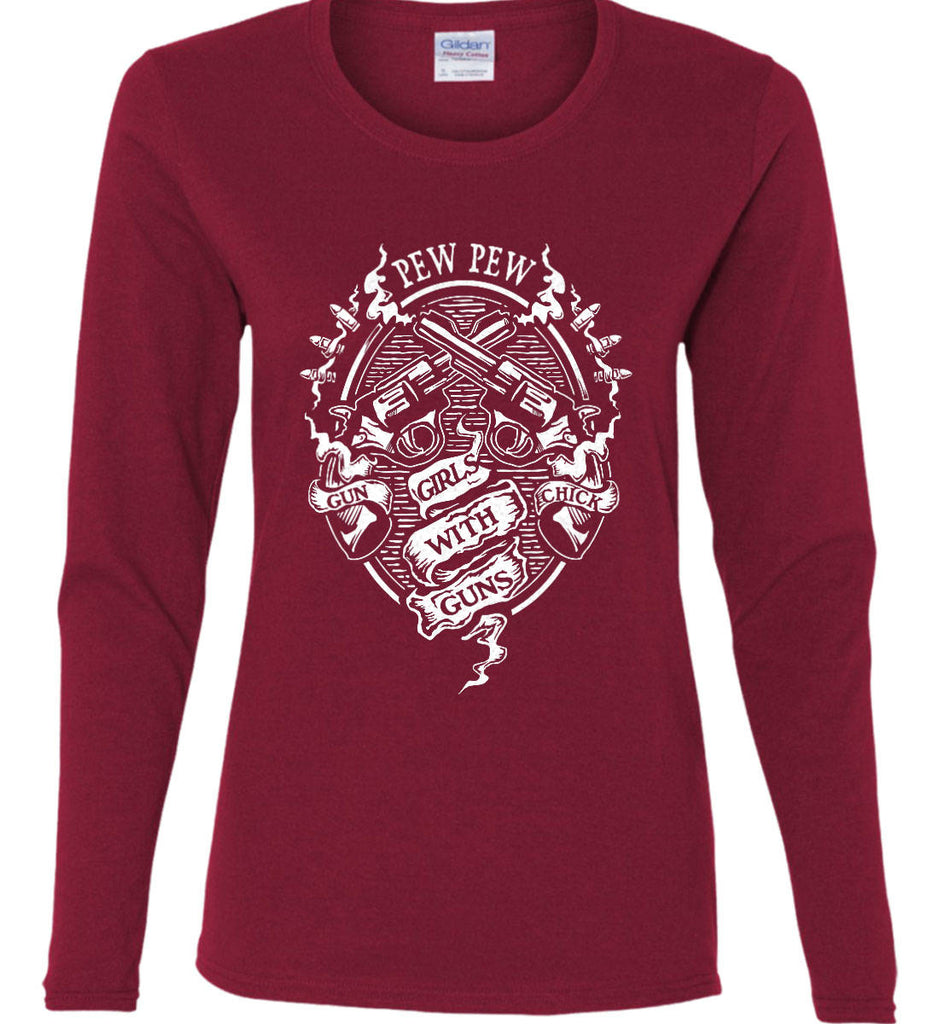 Pew Pew. Girls with Guns. Gun Chick. Women's: Gildan Ladies Cotton Long Sleeve Shirt.-7