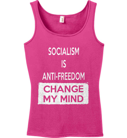 Socialism Is Anti-Freedom - Change My Mind. Women's: Anvil Ladies' 100% Ringspun Cotton Tank Top.