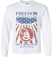 Freedom. Give me liberty or give me death. Gildan Ultra Cotton Long Sleeve Shirt.