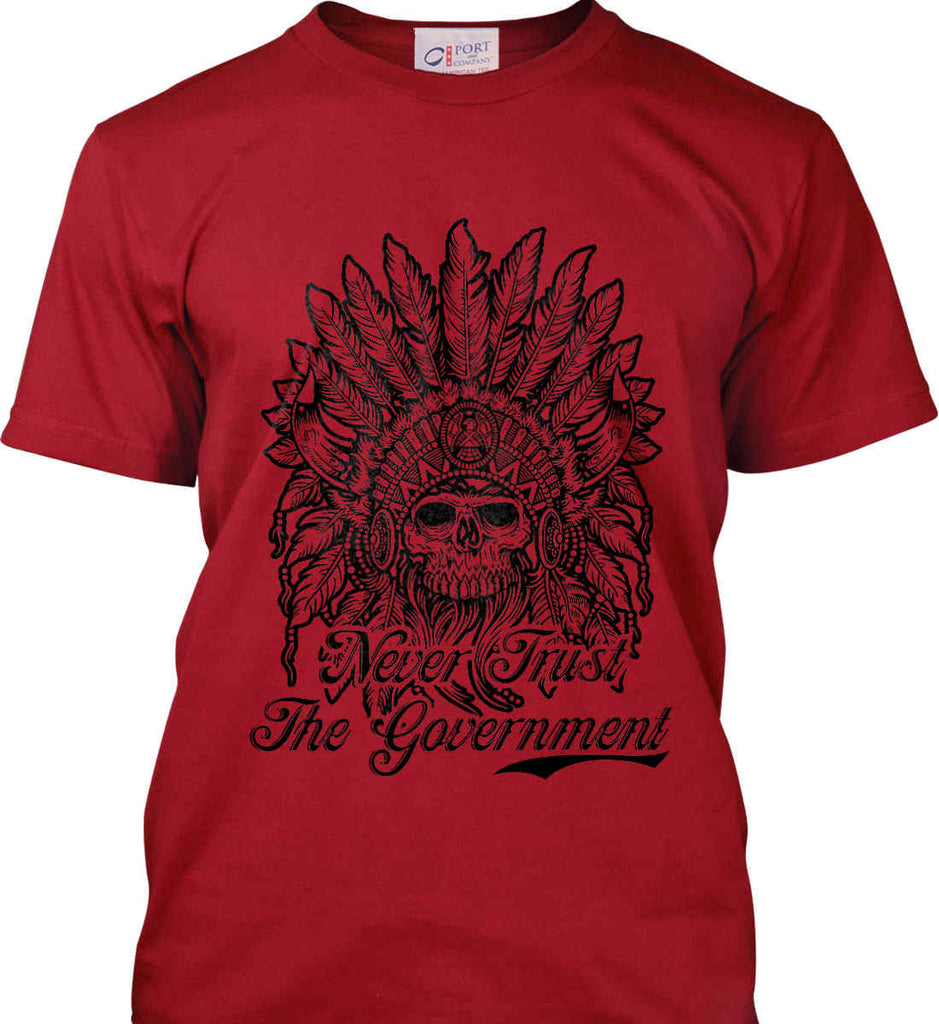 Skeleton Indian. Never Trust the Government. Port & Co. Made in the USA T-Shirt.-3