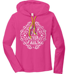 God's Love Never Fails. Women's: Anvil Ladies' Long Sleeve T-Shirt Hoodie.