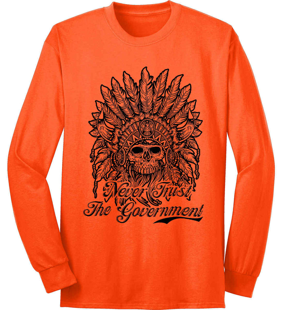 Skeleton Indian. Never Trust the Government. Port & Co. Long Sleeve Shirt. Made in the USA..-5