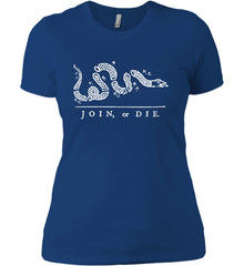 Join or Die. White Print. Women's: Next Level Ladies' Boyfriend (Girly) T-Shirt.