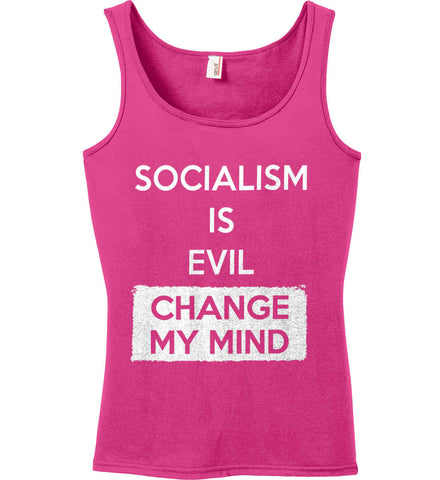 Socialism Is A Evil - Change My Mind. Women's: Anvil Ladies' 100% Ringspun Cotton Tank Top.