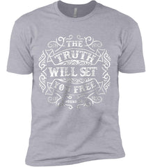 The Truth Shall Set You Free. Next Level Premium Short Sleeve T-Shirt.
