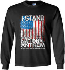 I Stand for the National Anthem. We are United. Gildan Ultra Cotton Long Sleeve Shirt.
