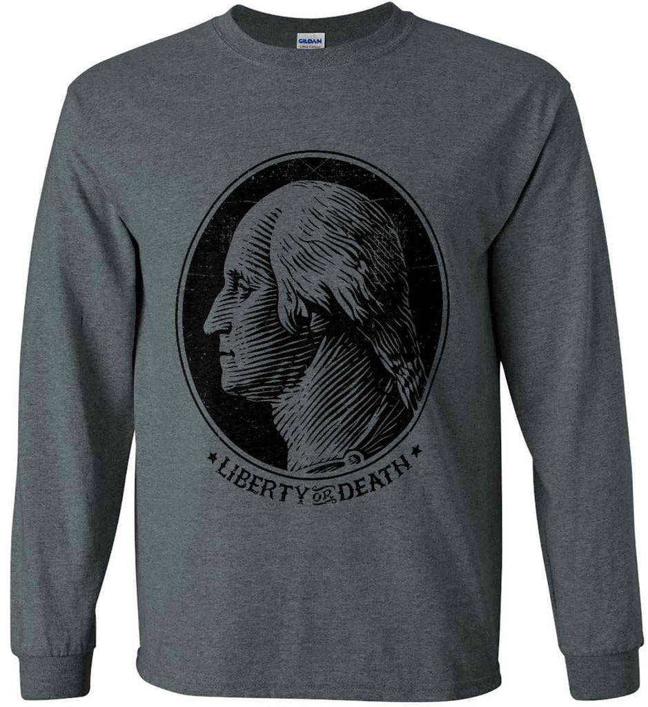 George Washington Liberty or Death. Black Print Gildan Ultra Cotton Long Sleeve Shirt.-11