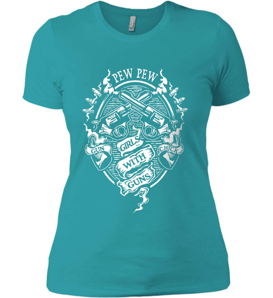 Pew Pew. Girls with Guns. Gun Chick. Women's: Next Level Ladies' Boyfriend (Girly) T-Shirt.-14