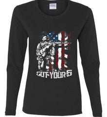 Got Your Six. Soldier Flag. Women's: Gildan Ladies Cotton Long Sleeve Shirt.