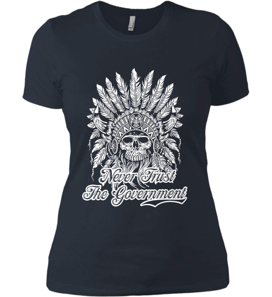 Never Trust the Government. Indian Skull. White Print. Women's: Next Level Ladies' Boyfriend (Girly) T-Shirt.-9