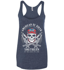 American By Birth. Southern By the Grace of God. Love of Country Love of South. Women's: Next Level Ladies Ideal Racerback Tank.