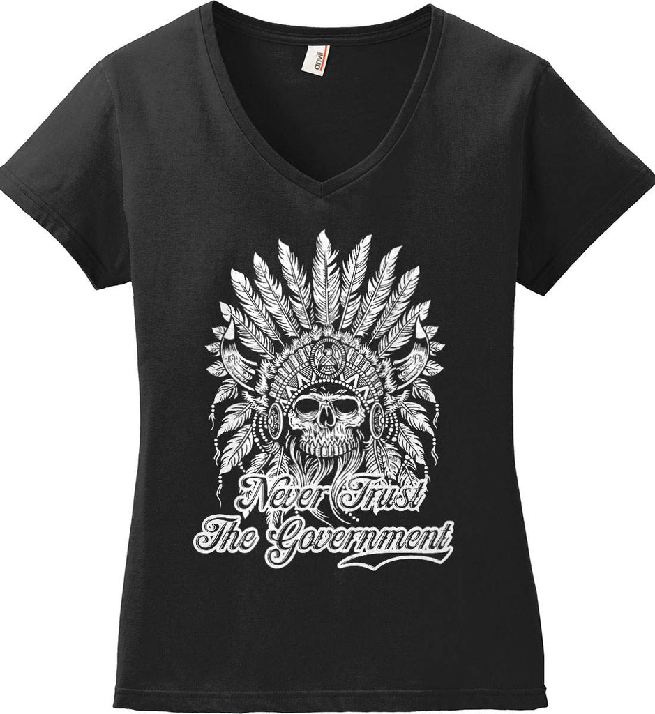 Never Trust the Government. Indian Skull. White Print. Women's: Anvil Ladies' V-Neck T-Shirt.-2