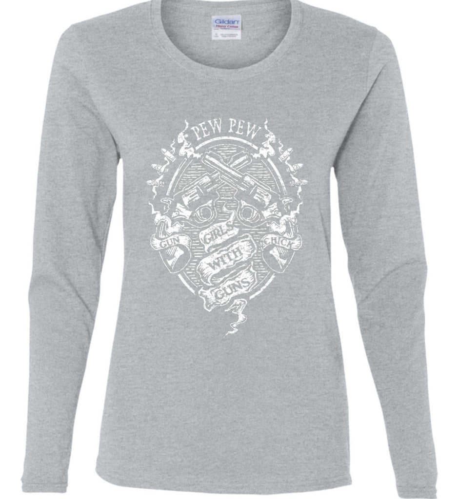 Pew Pew. Girls with Guns. Gun Chick. Women's: Gildan Ladies Cotton Long Sleeve Shirt.-4