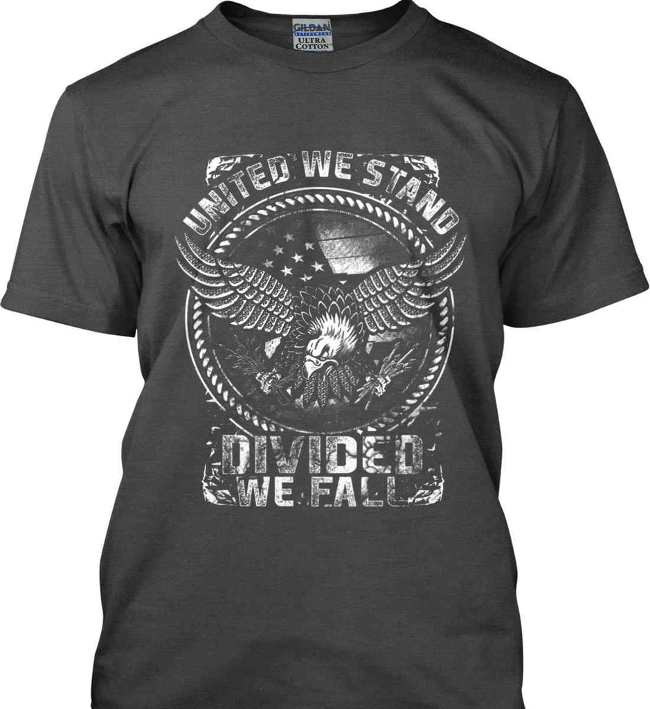 United We Stand. Divided We Fall. White Print. Gildan Ultra Cotton T-Shirt.-2