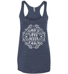 God's Love Never Fails. Women's: Next Level Ladies Ideal Racerback Tank.