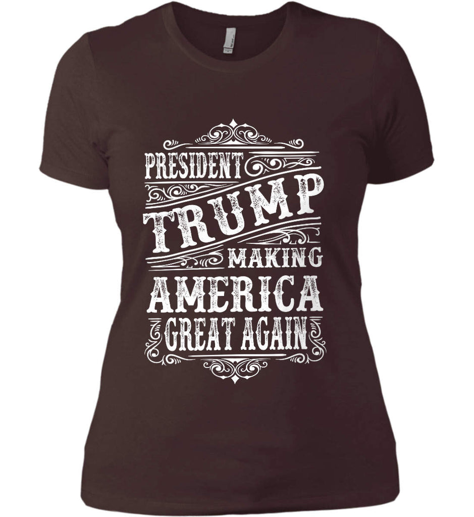 President Trump. Making America Great Again. Women's: Next Level Ladies' Boyfriend (Girly) T-Shirt.-5